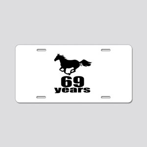69 Years Birthday Designs Aluminum License Plate