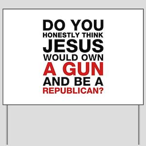 Jesus Is Not A Gun-Toting Republican Yard Sign