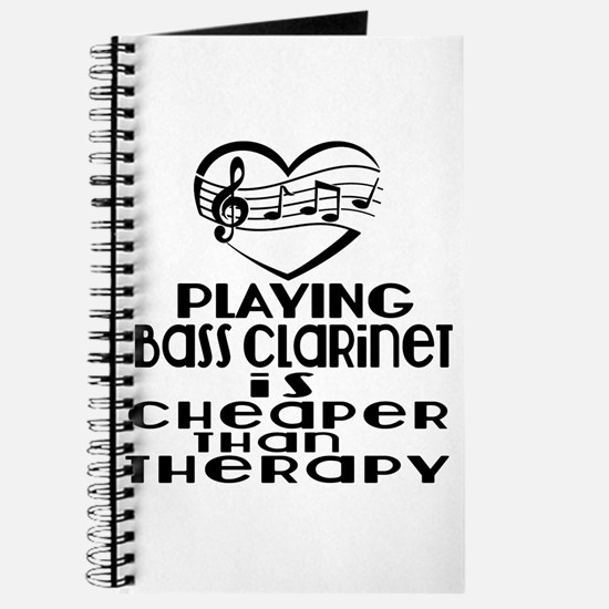 Bass Clarinet Is Cheaper Than Therapy Journal
