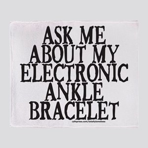 ELECTRONIC ANKLE BRACELET Throw Blanket