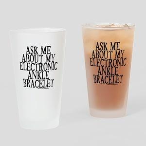 ELECTRONIC ANKLE BRACELET Drinking Glass
