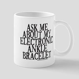 ELECTRONIC ANKLE BRACELET Mug