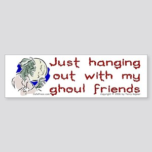 Hanging With Ghouls Bumper Sticker