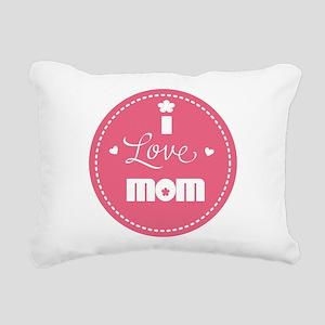 I love Mom Rectangular Canvas Pillow