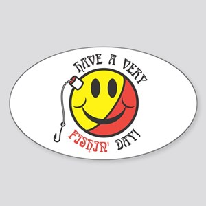 Have a Very Fishin' Day Smiley Oval Sticker