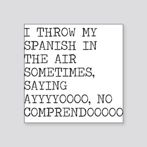 I Throw My Spanish in The Air Sticker