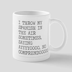 I Throw My Spanish in The Air Mug