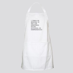 I Throw My Spanish in The Air Apron