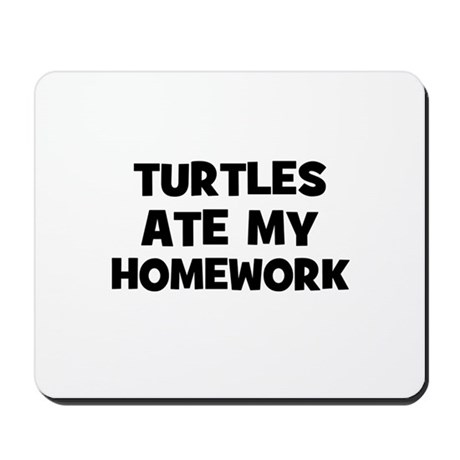 Turtles Ate My Homework Mousepad
