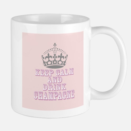 Keep Calm- Drink Champagne Mug
