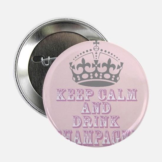 "Keep Calm- Drink Champagne 2.25"" Button"
