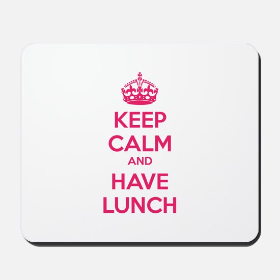 Keep calm and have lunch Mousepad