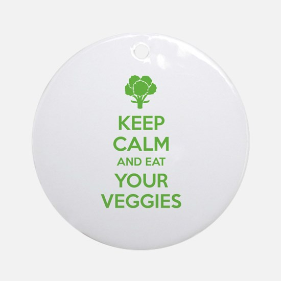 Keep calm and eat your veggies Ornament (Round)