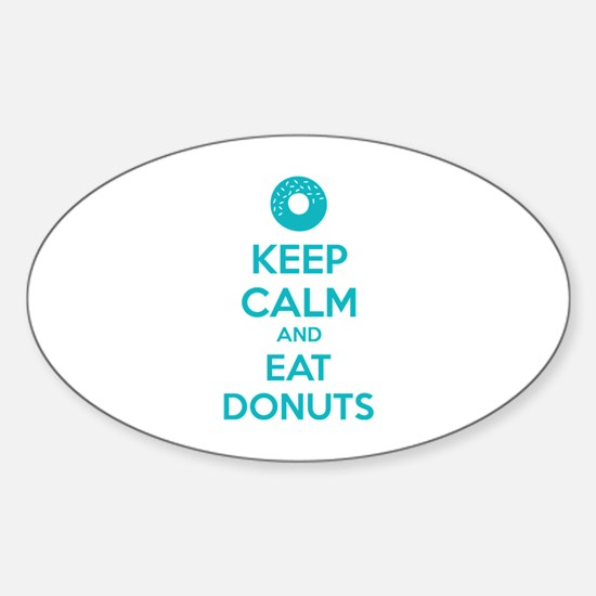 Keep calm and eat donuts Sticker (Oval)