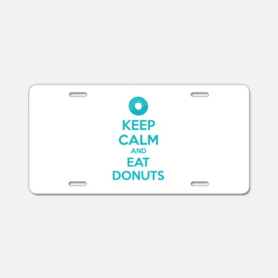 Keep calm and eat donuts Aluminum License Plate