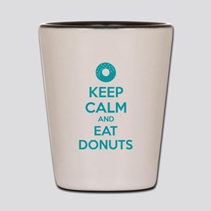 Keep calm and eat donuts Shot Glass