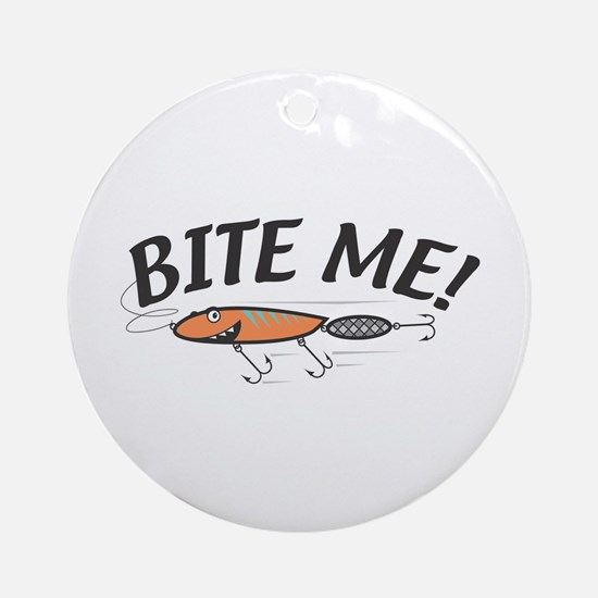Funny Bite Me Fishing Lure Ornament (Round)
