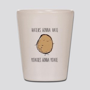 Haters Gonna Hate, Potatoes Gonna Potate Shot Glas