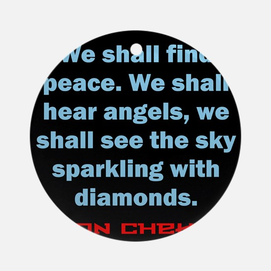 We Shall Find Peace - Anton Chekhov Round Ornament