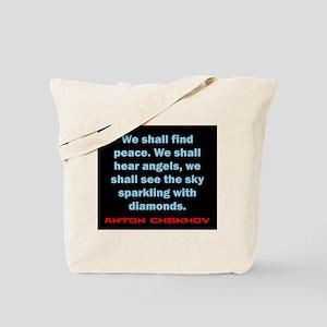 We Shall Find Peace - Anton Chekhov Tote Bag