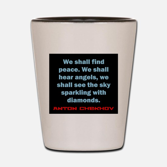 We Shall Find Peace - Anton Chekhov Shot Glass