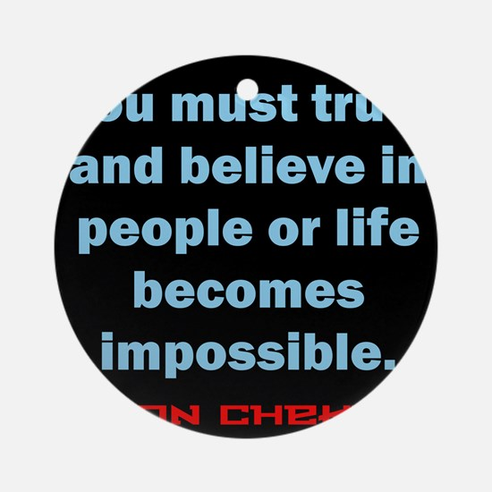 You Must Trust And Believe - Chekhov Round Ornamen
