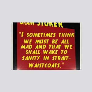 I Sometimes Think We Must Be All Mad - Bram Stoker