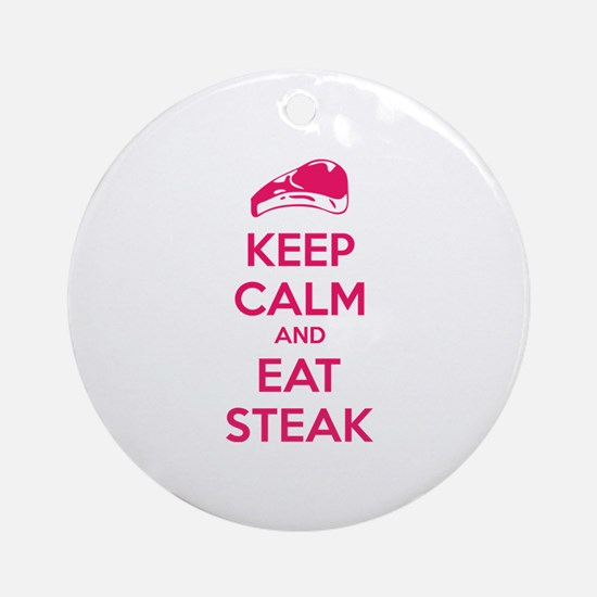 Keep calm and eat steak Ornament (Round)
