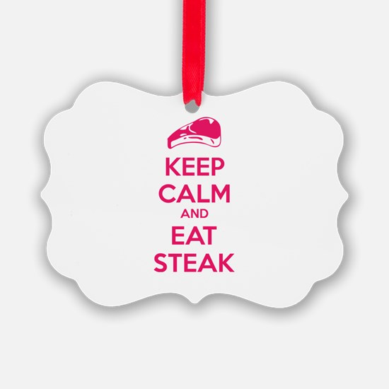 Keep calm and eat steak Ornament