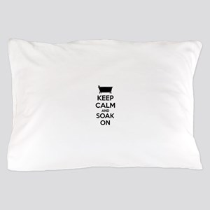 Keep calm and soak on Pillow Case