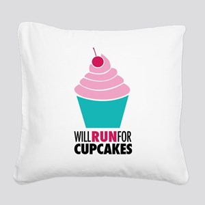 Will Run for Cupcakes Square Canvas Pillow