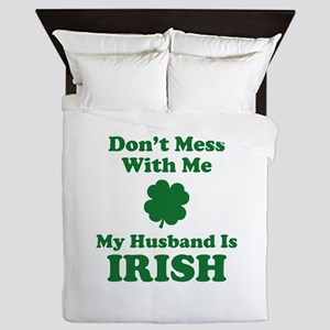 Don't Mess With Me. My Husband Is Irish. Queen Duv