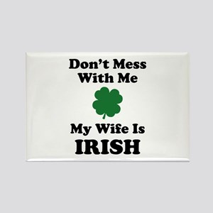 Don't Mess With Me. My Wife Is Irish. Rectangle Ma