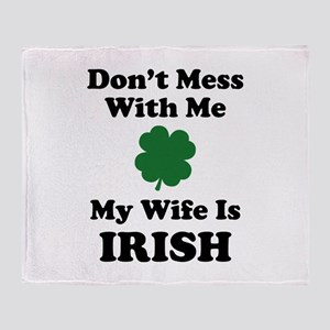 Don't Mess With Me. My Wife Is Irish. Stadium Bla