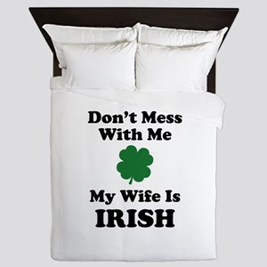 Don't Mess With Me. My Wife Is Irish. Queen Duvet