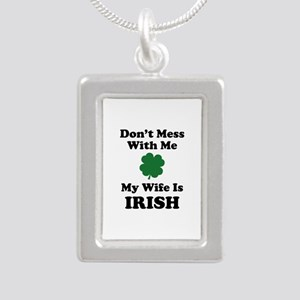Don't Mess With Me. My Wife Is Irish. Silver Portr