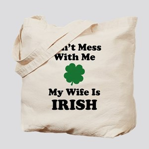 Don't Mess With Me. My Wife Is Irish. Tote Bag