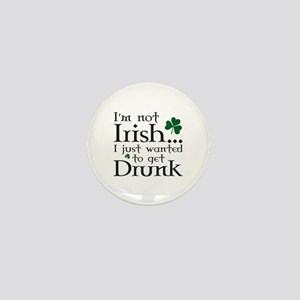 I'm Not Irish Mini Button