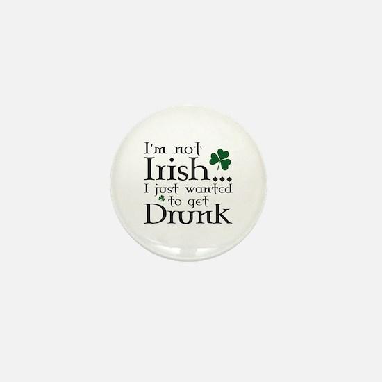 I'm Not Irish Mini Button
