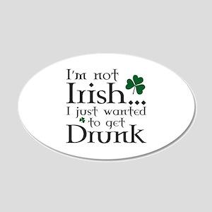 I'm Not Irish 22x14 Oval Wall Peel