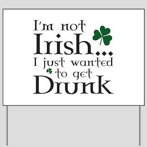 I'm Not Irish Yard Sign