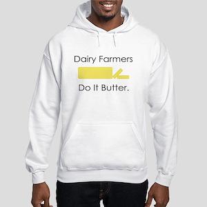 Dairy Farmers Do It... Hooded Sweatshirt