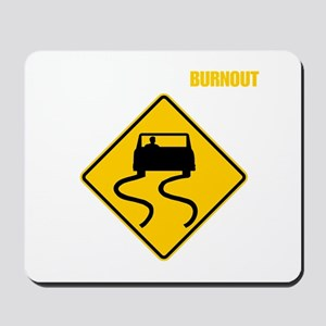 Burnout Traffic Sign 2 Mousepad
