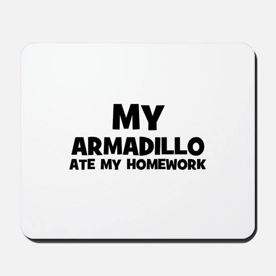 My Armadillo Ate My Homework Mousepad