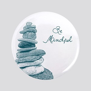 """Be Mindful Cairn Rocks 3.5"""" Button"""