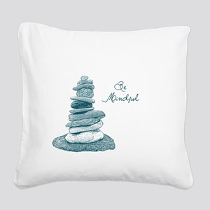 Be Mindful Cairn Rocks Square Canvas Pillow