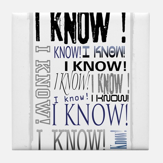 I know! I Know!! Teenagers knows it all.. Tile Coa