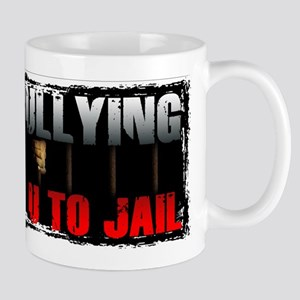 Against Cyber Bullying will take you to jail Mug