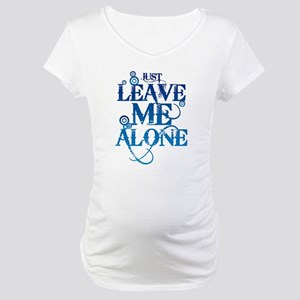 Teenagers attitude - Just Leave Me Alone Maternity