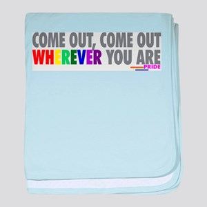 Come Out Come Out - Gay Pride baby blanket